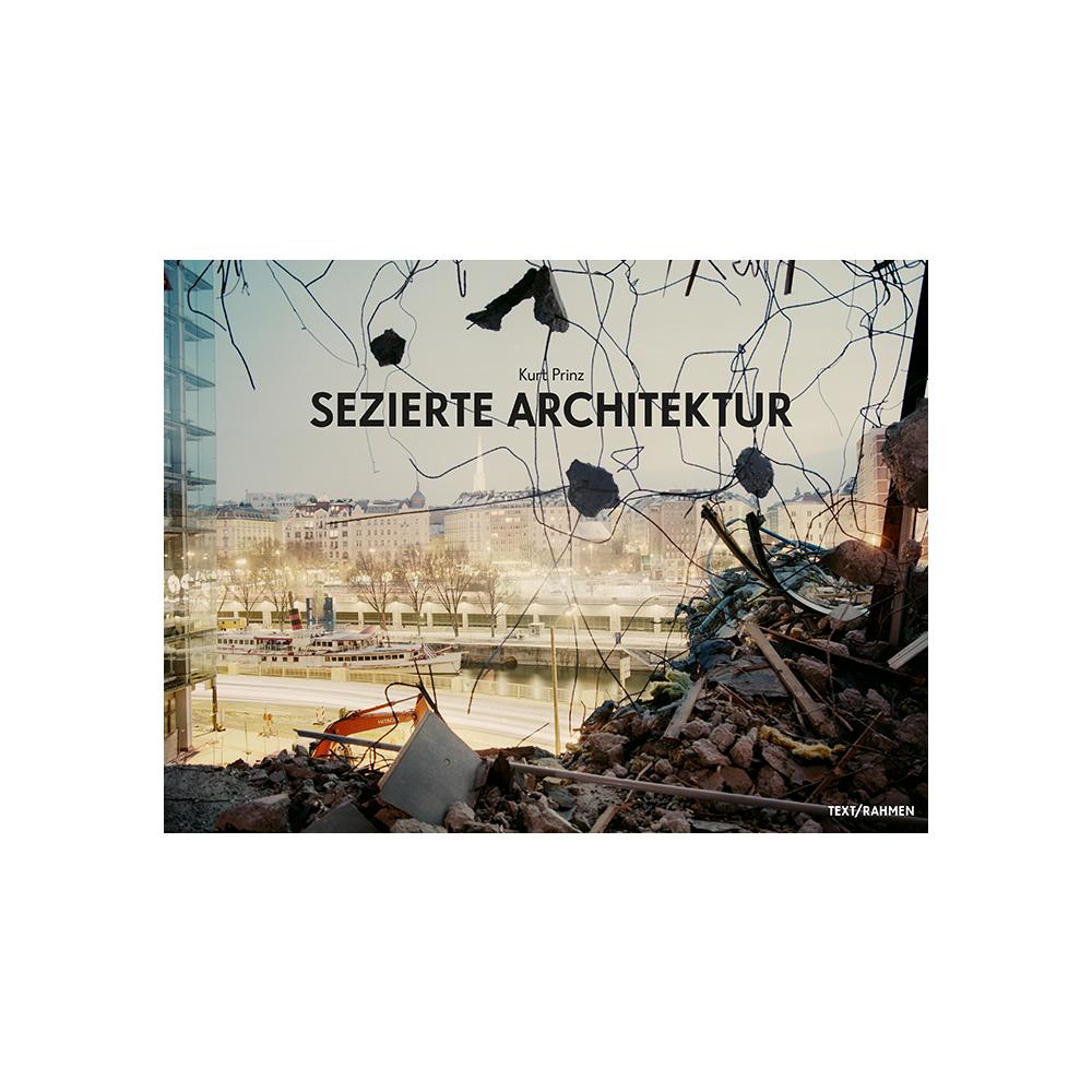 Kurt Prinz - Sezierte Architektur, Buchverlag TXT/R