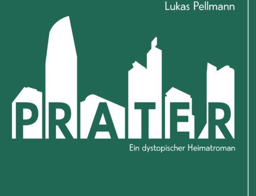 Lukas Pellman – Prater! Ab heute im Buchhandel erhältlich!