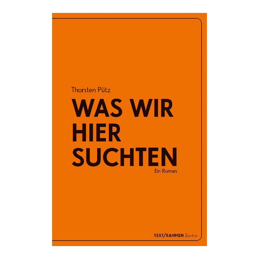 Thorsten-Puetz-Was-Wir-hier-Suchten-Cover